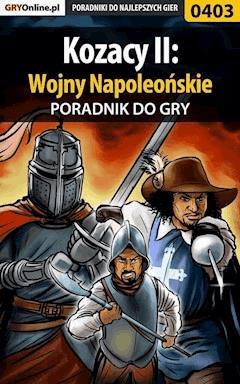 """Kozacy II: Wojny Napoleońskie - poradnik do gry - Daniel """"Thorwalian"""" Kazek - ebook"""