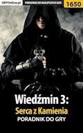 """Wiedźmin 3: Serca z Kamienia - poradnik do gry - Patrick """"Yxu"""" Homa - ebook"""