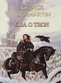 Pieśń Lodu i Ognia. Gra o tron - George R.R. Martin - ebook + audiobook