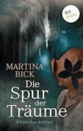Die Spur der Träume - Martina Bick - E-Book