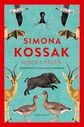 Serce i pazur. Opowieści o uczuciach zwierząt - Simona Kossak - ebook