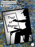 Trail of Regret - Margaret Eleanor Leigh - E-Book