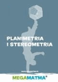 Matematyka-Planimetria, stereometria wg MegaMatma. - dr Alicja Molęda - ebook