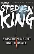 Zwischen Nacht und Dunkel - Stephen King - E-Book