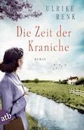 Die Zeit der Kraniche - Ulrike Renk - E-Book