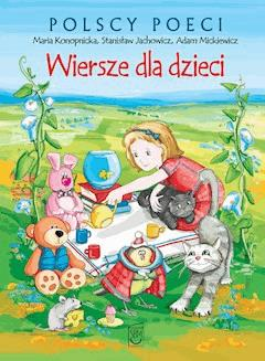 Polscy poeci. Wiersze dla dzieci. Konopnicka, Mickiewicz - Opracowanie zbiorowe - ebook