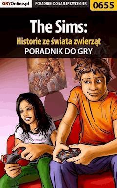 """The Sims: Historie ze świata zwierząt - poradnik do gry - Jacek """"Stranger"""" Hałas - ebook"""
