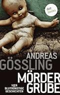 Mördergrube - Andreas Gößling - E-Book