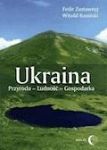 Ukraina. Przyroda- Ludność- Gospodarka - Fedir Zastawnyj, Witold Kusiński - ebook