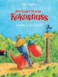 Der kleine Drache Kokosnuss kommt in die Schule - Ingo Siegner - E-Book