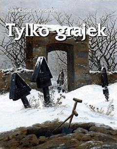 Tylko grajek - Hans Christian Andersen - ebook