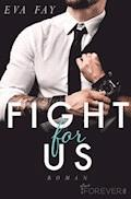 Fight for us - Eva Fay - E-Book
