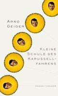 Kleine Schule des Karussellfahrens - Arno Geiger - E-Book