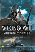 Wikingowie. Wojownicy Północy - Philip Line - ebook