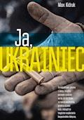 Ja, Ukrainiec - Max Kidruk - ebook