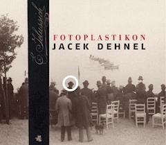 Fotoplastikon - Jacek Dehnel - ebook
