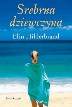 Srebrna dziewczyna - Elin Hilderbrand - ebook