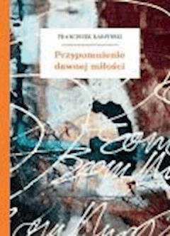 Przypomnienie dawnej miłości - Karpiński, Franciszek - ebook