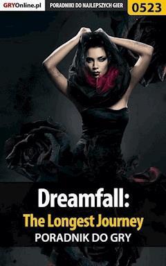 """Dreamfall: The Longest Journey - poradnik do gry - Katarzyna """"kassiopestka"""" Pestka - ebook"""