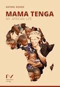 Mama Tenga - Katrin Rohde - E-Book