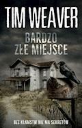 Bardzo złe miejsce - Tim Weaver - ebook