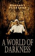 A World of Darkness - Michael Dissieux - E-Book