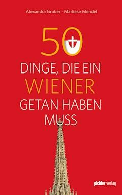 50 Dinge, die ein Wiener getan haben muss - Marliese Mendel - E-Book
