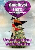 Amethystherz  -  Verwunschene  Weihnachten - Renate Blieberger - E-Book