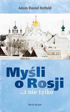 Myśli o Rosji… i nie tylko - Adam Daniel Rotfeld - ebook