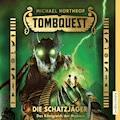 Tombquest - Die Schatzjäger. Das Königreich der Mumien - Michael Northrop - Hörbüch