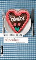 Alpenlust - Willibald Spatz - E-Book