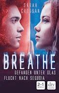 Breathe - Gefangen unter Glas / Flucht nach Sequoia - Sarah Crossan - E-Book