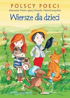 Polscy poeci. Wiersze dla dzieci. Fredro, Konopnicka - Opracowanie zbiorowe - ebook