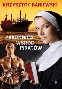 Zakonnica wśród piratów  - Krzysztof Baniewski - ebook