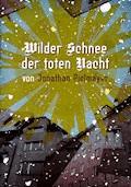 Wilder Schnee der toten Nacht - Jonathan Pielmayer - E-Book