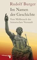 Im Namen der Geschichte - Rudolf Burger - E-Book