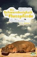 Die Schwerelosigkeit der Flusspferde - Volker Surmann - E-Book