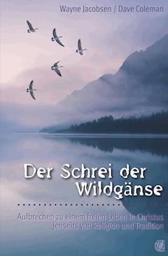 Der Schrei der Wildgänse - Wayne Jacobsen - E-Book