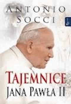 Tajemnice Jana Pawla II - Antonio Socci - ebook