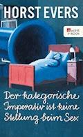 Der kategorische Imperativ ist keine Stellung beim Sex - Horst Evers - E-Book