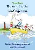 Wasser, Fische und Agenten - Claus Beese - E-Book