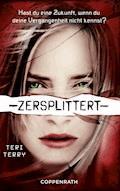 Zersplittert - Teri Terry - E-Book
