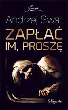 Zapłać im proszę - Andrzej Swat - ebook