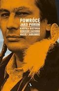 Powrócę jako Piorun. Krótka historia Dzikiego Zachodu - Maciej Jarkowiec - ebook