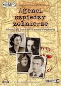 Agenci, szpiedzy, żołnierze. Alianci na frontach II wojny światowej - Joanna Kryszczukajtis-Szopa - audiobook