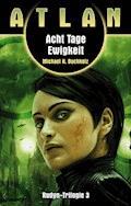 ATLAN Rudyn 3: Acht Tage Ewigkeit - Michael H. Buchholz - E-Book