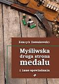 Myśliwska druga strona medalu i inne opowiadania - Henryk Kossakowski - ebook