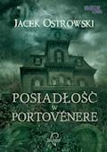 Posiadłość w Portovenere - Jacek Ostrowski - ebook