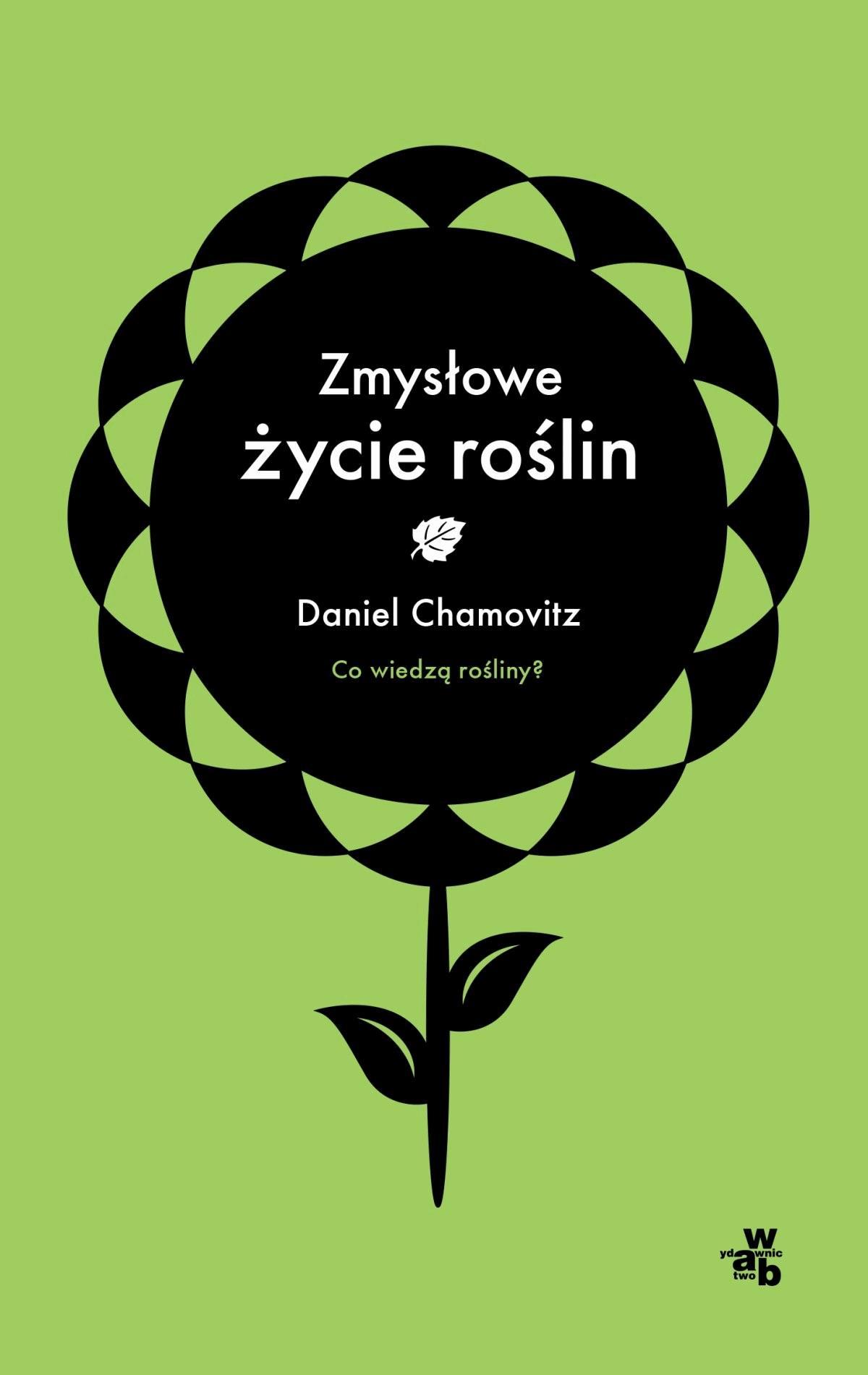 Zmysłowe życie roślin - Tylko w Legimi możesz przeczytać ten tytuł przez 7 dni za darmo. - Daniel Chamowitz