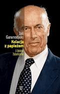 Kolacja z papieżem i inne historie - Jaś Gawroński - ebook